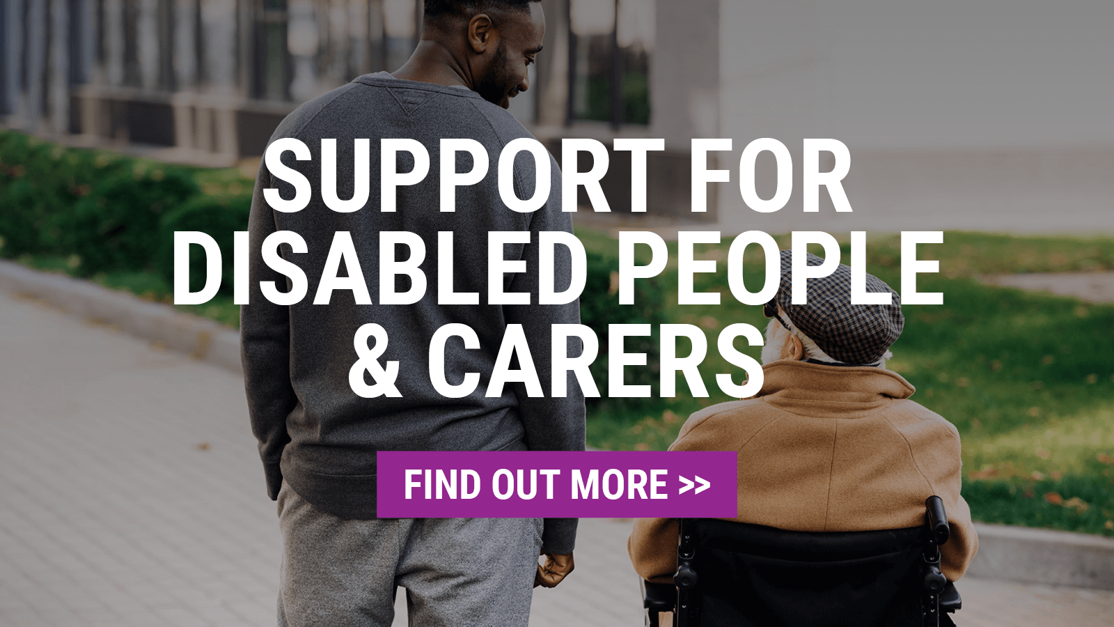 Support for disabled people and carers | Find out more