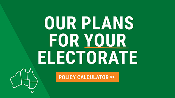 Our plans for your electorate: Policy calculator