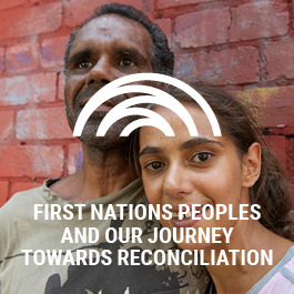 First Nations People and our Journey towards Reconciliation