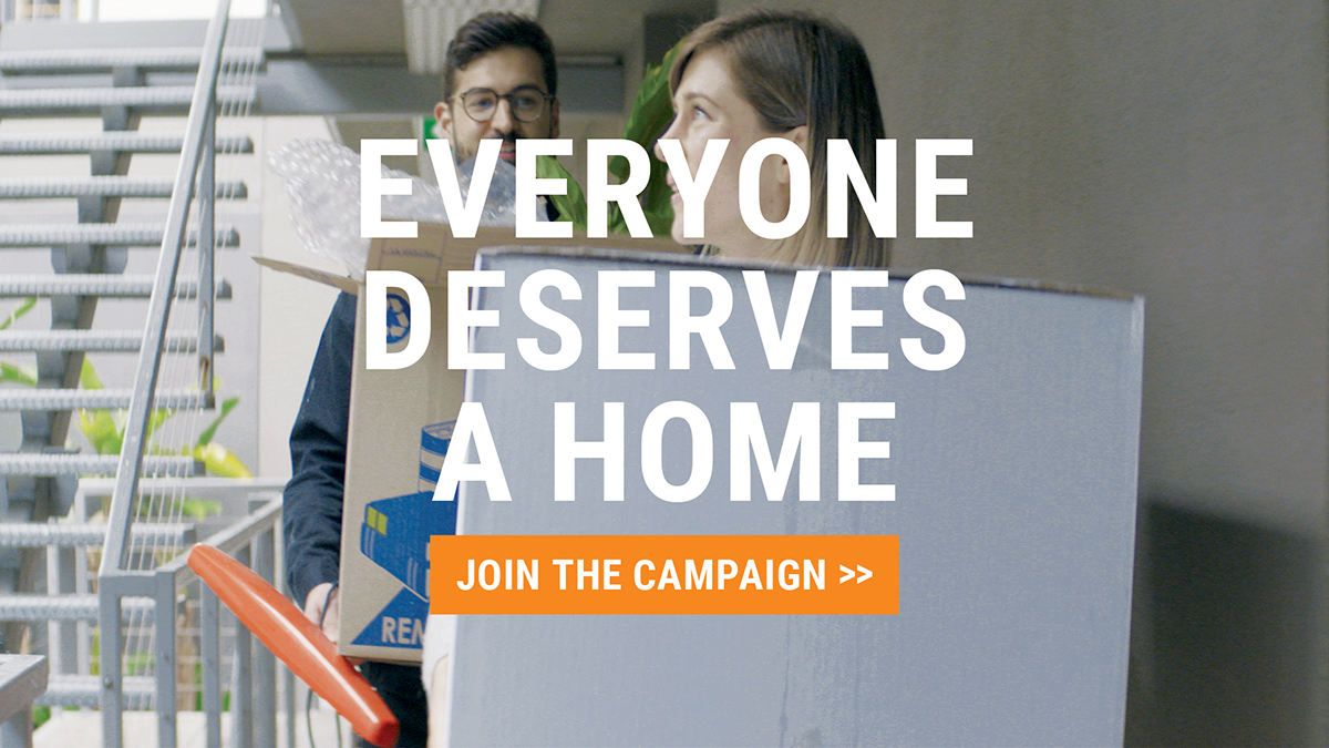 Everyone deserves a home: Join the campaign