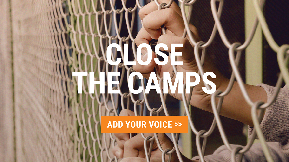 Close the camps: add your voice