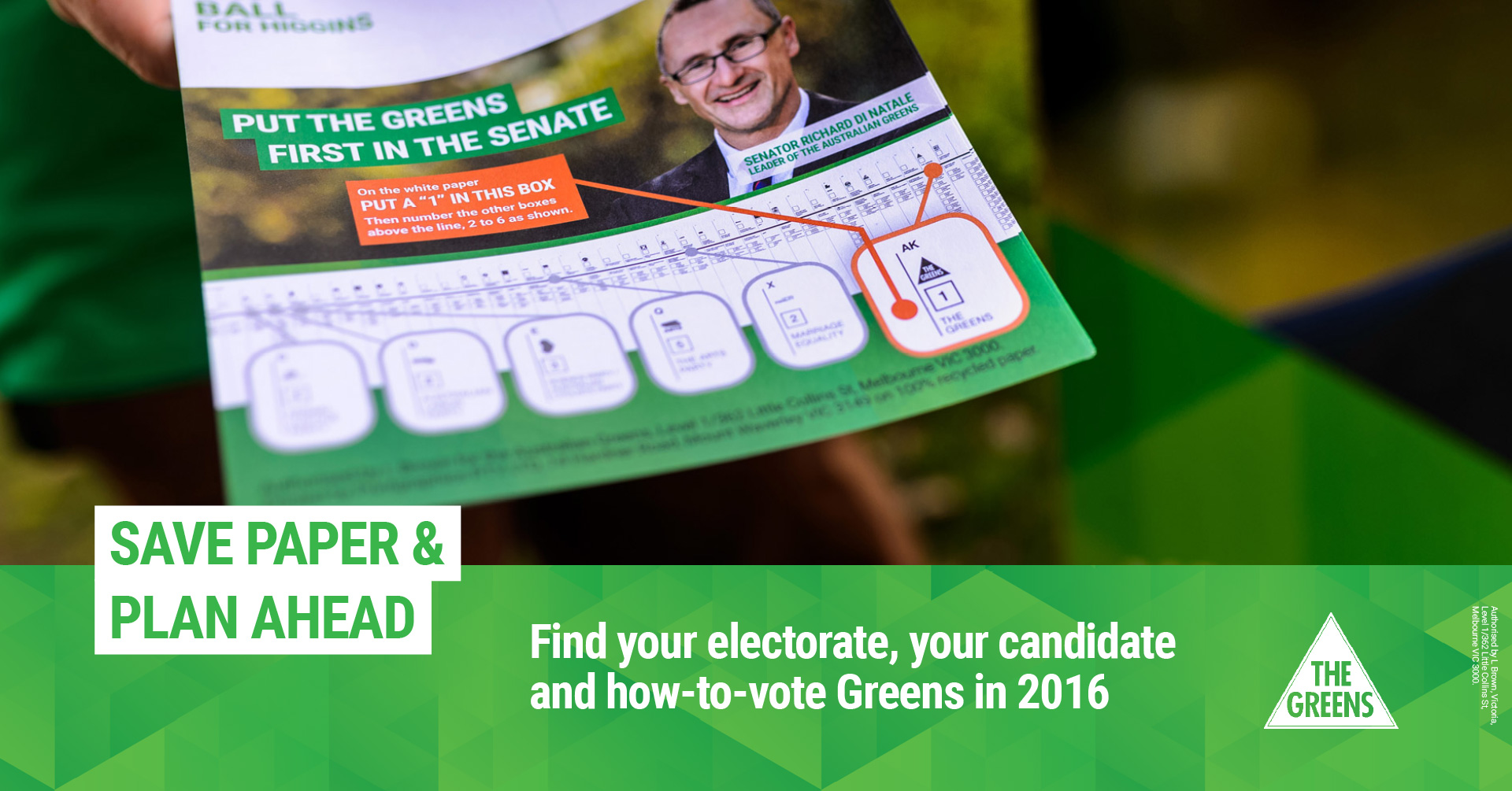 Save paper and plan ahead. Find your candidate, your electorate and how to vote Greens in 2016