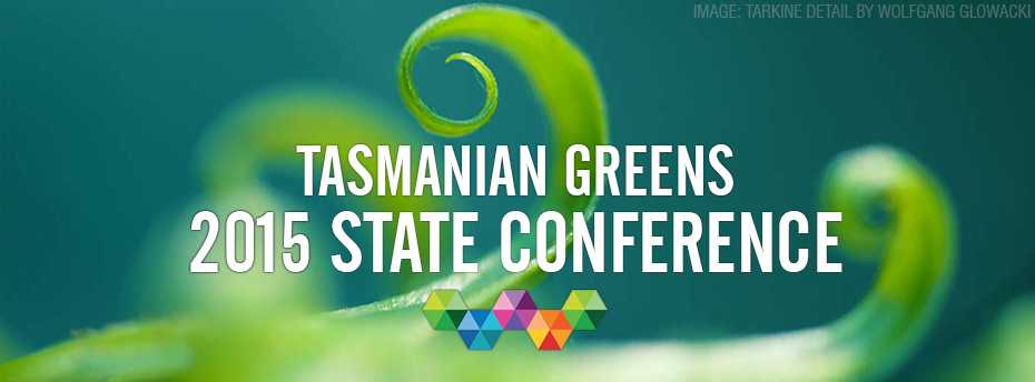 Tasmanian Greens 2015 State Conference