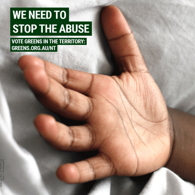 Stop the abuse: vote Greens on August 27 in the NT