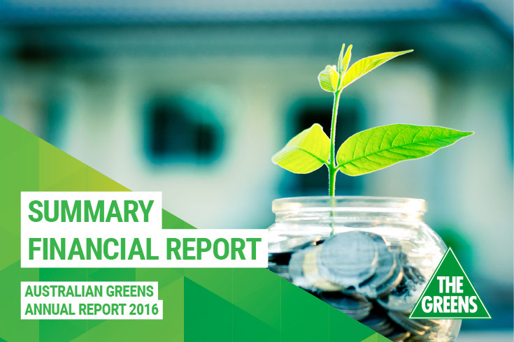 Summary Financials — Australian Greens Annual Report 2016