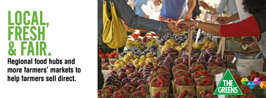 LOCAL, FRESH & FAIR: Regional food hubs and more farmers' markets to help farmers sell direct.