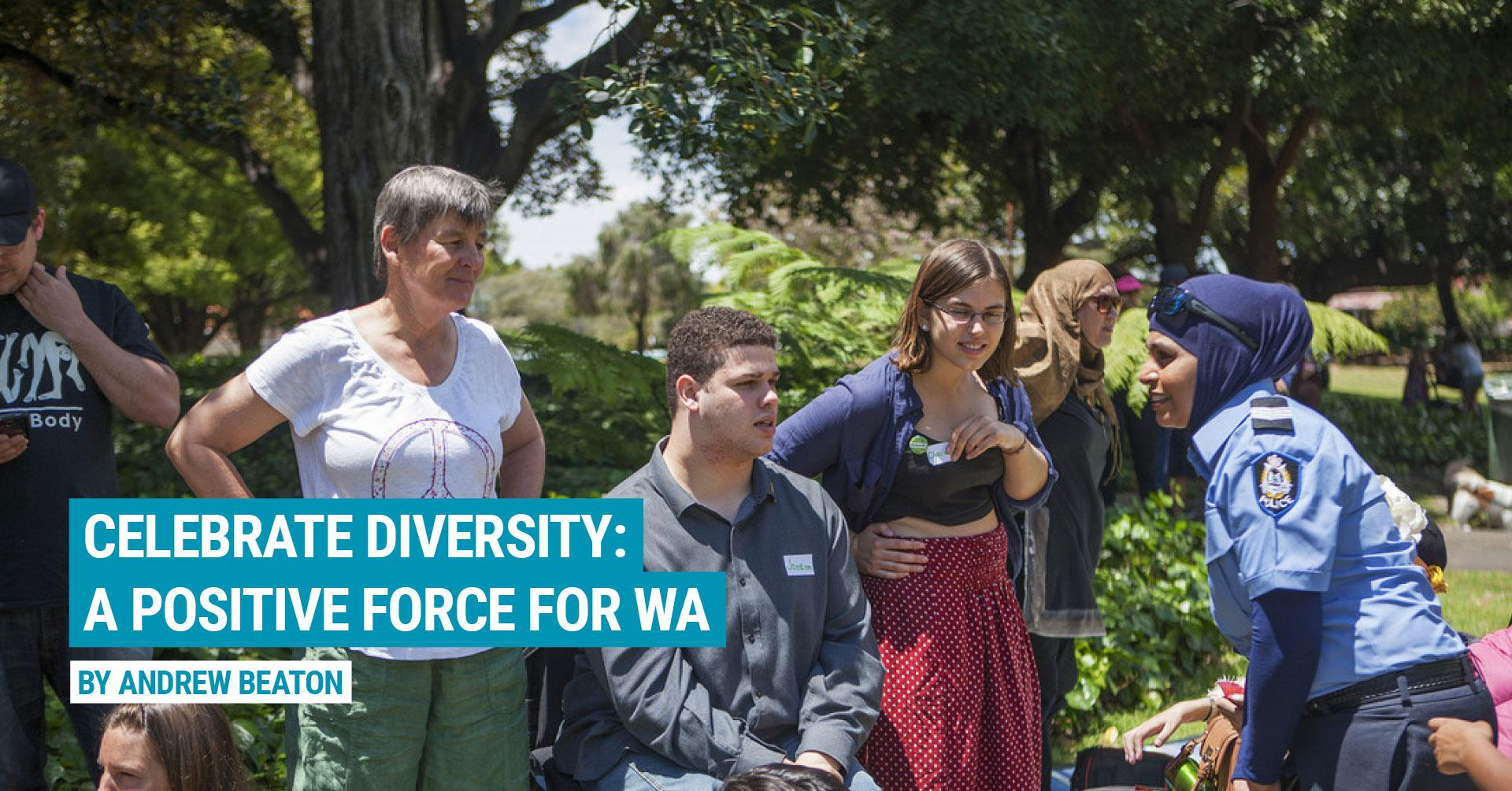 Celebrate Diversity: a positive force for WA
