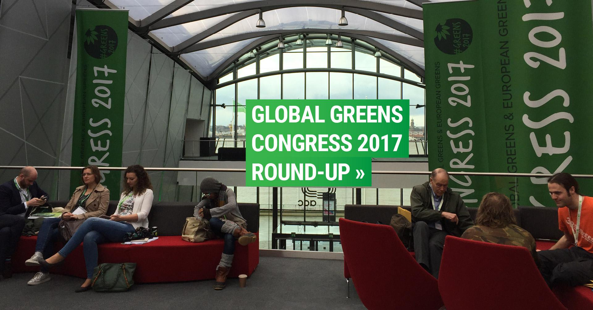 Global Greens Congress 2017 roundup