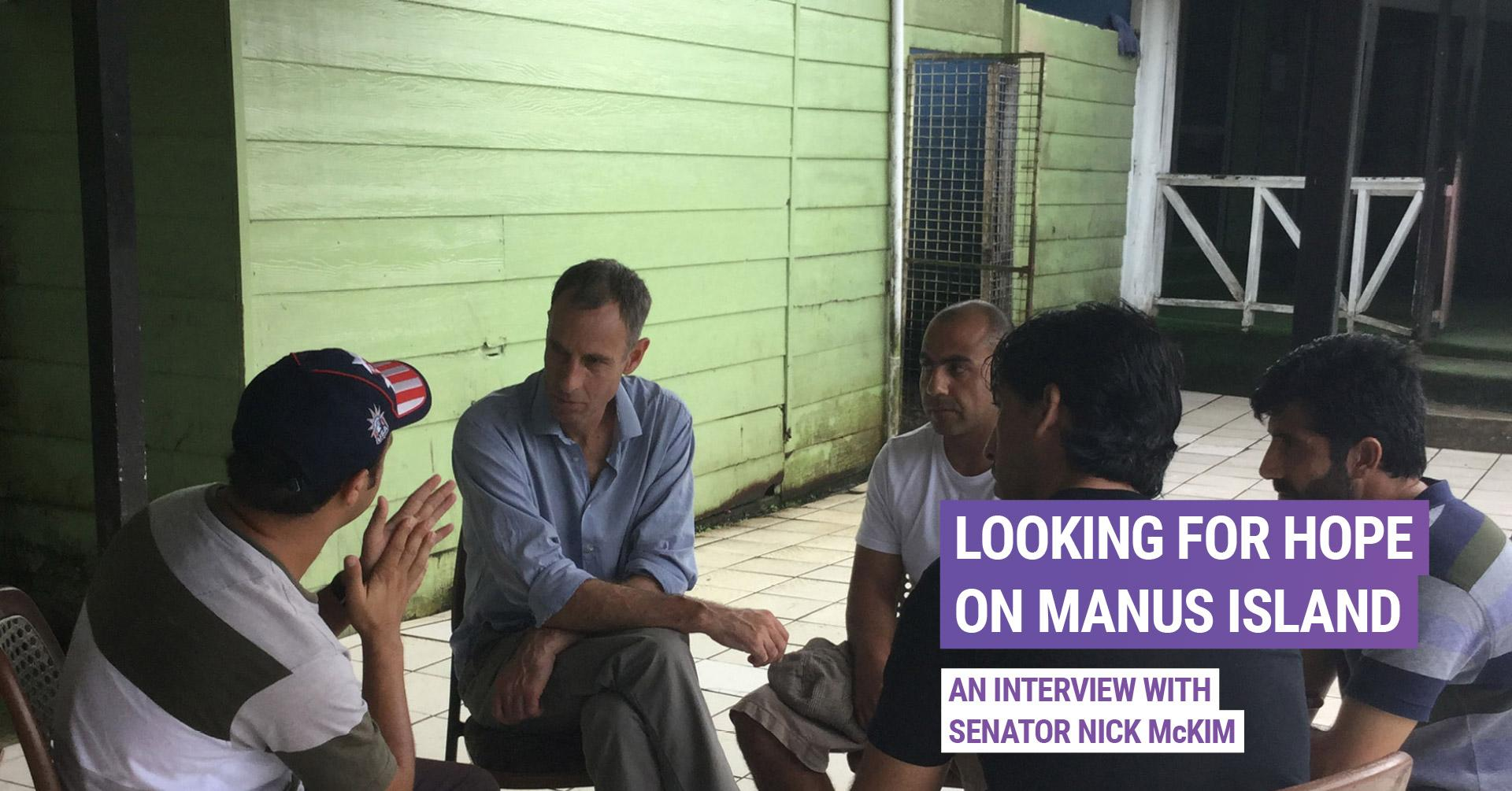Looking for hope on Manus Island — interview with Nick McKim